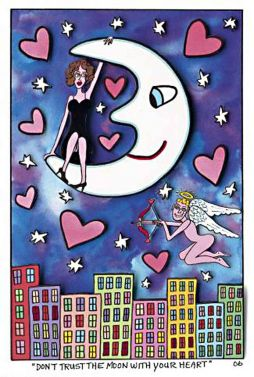 Dont trust the moon with your heart von James Rizzi