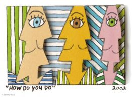 How Do You Do von James Rizzi aus dem Jahr 2002