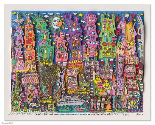 "James Rizzi ""Life Is Fun And Something Dumb - We Laugh And Cry ..."""