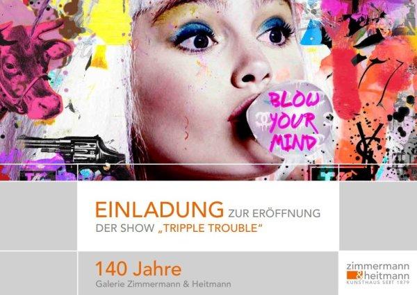 "Galerie Zimmermann & Heitmann ""Tripple Trouble"""