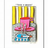 "James Rizzi ""Take a break"""