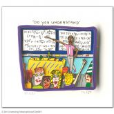 "James Rizzi ""Do you understand"""