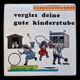 """Kati Elm """"Vergiss Deine gute Kinderstube"""""""